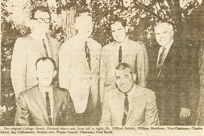 >The original College Board: (top row, left to right) Dr. Clifford babbitt, William Markham, Charles Dowd, Ray Coffenberry, (bottom row) Wayne Crooch, Fred Booth.